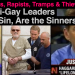 Evangelicals, Rapists, Tramps & Thieves: Why Anti-Gay Leaders Love to Sin, Are the Sinners