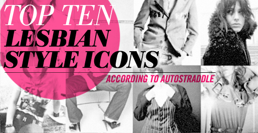 Top 10 Lesbian Fashion Style Icons Autostraddle