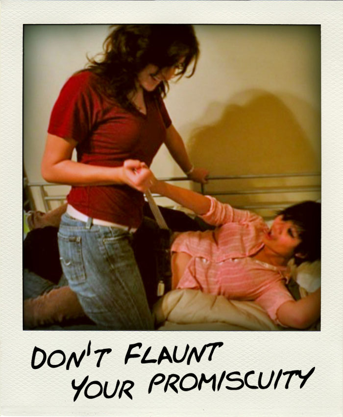 Don't flaunt your promiscuity