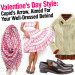 Valentine's Day Style: Cupid's Arrow, Aimed For Your Well-Dressed Behind