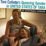 Toni Collette is Queering Gender in United States of Tara: The Autostraddle Interview
