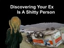 Playlist: Discovering Your Ex Is A Shitty Person