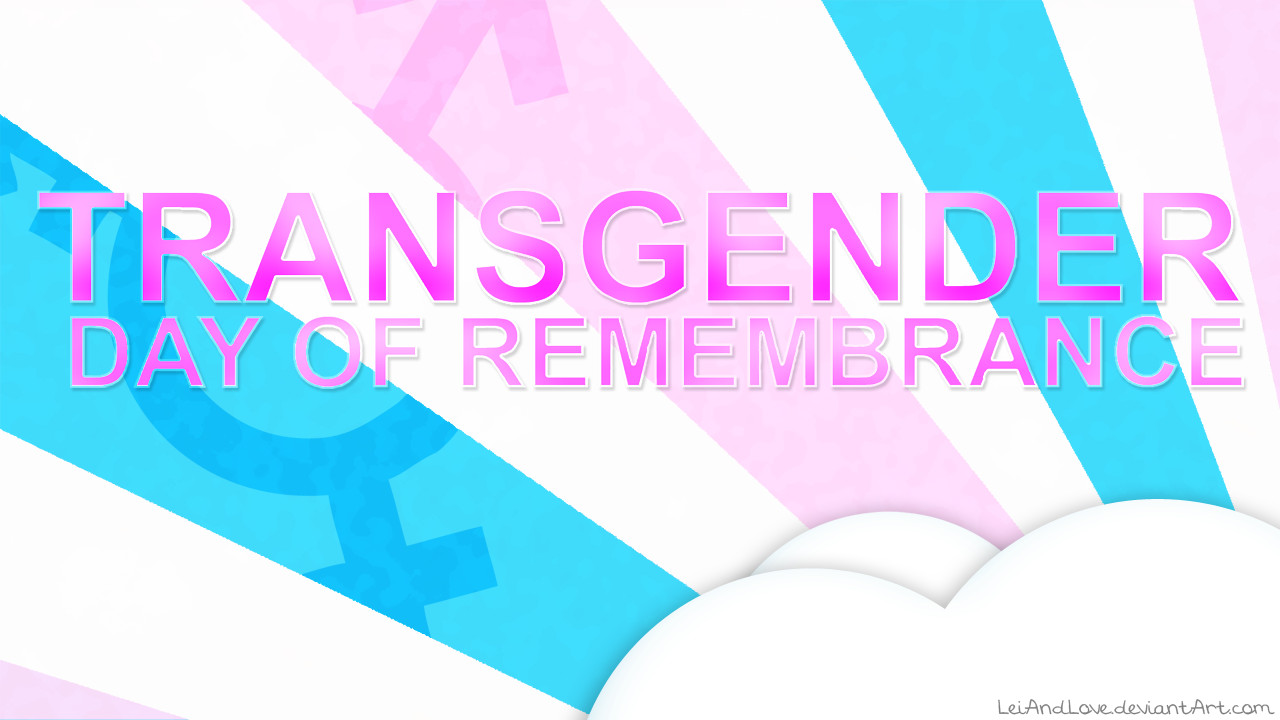 Transgender Day Of Remembrance Ten Things You Can Do