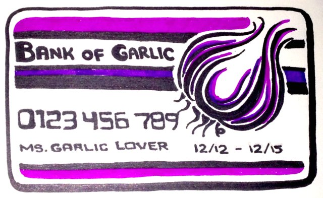 You don't need to keep a credit card just for your garlic needs