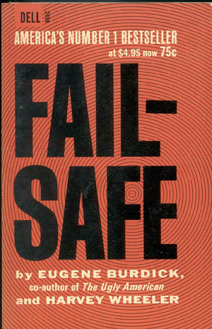 Fail Safe by Eugene Burdick, a nuclear war thriller from the early '60s, via lib.uiowa.edu