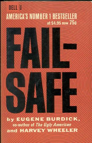 Fail Safe by Eugene Burdick, a nuclear war thriller from the early '60s, via lib.uiowa.edu