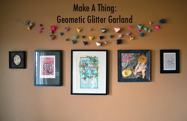 Make A ThingGeometric Glitter Garland Autostraddle