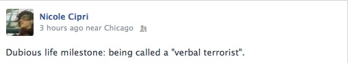 Dubious life milestone: being called a verbal terrorist.