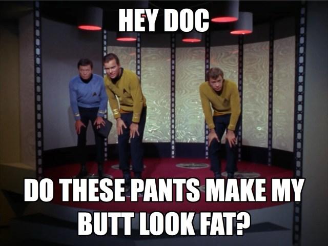 Kirk's been feeling sensitive ever since Bones prescribed that salad diet.