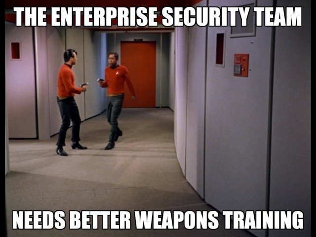 Lol bro why you pointin' that gun at me? (Maybe this is why the Red Shirts keep dying.)