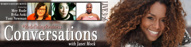 RedefiningRealness Conversations with Janet Mock - March 26 2014