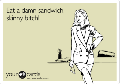 eat-a-sandwich-skinny-bitch
