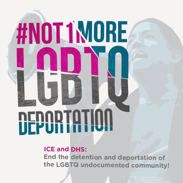 not1more_lgbtq_deportation
