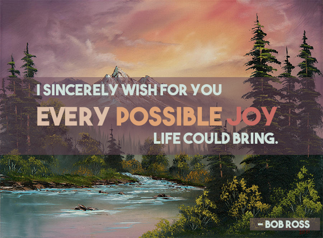 50 happy little things bob ross taught me about the joy of