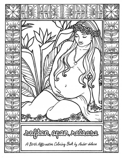 Soften Open Release A Coloring Book Of Birth Affirmations
