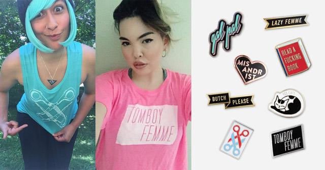 Sarah in Scissoring Tank, Cecelia in Tomboy Femme Crop Top, and all new enamel pins