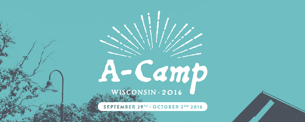 A-Camp Wisconsin 2016, September 29 through October 2nd