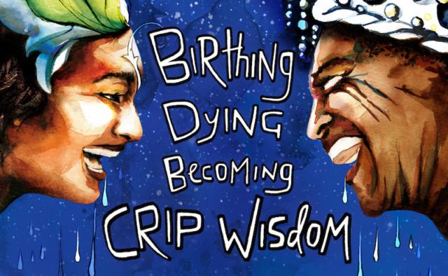 sins-invalid-birthing-dying-becoming-crip-wisdom