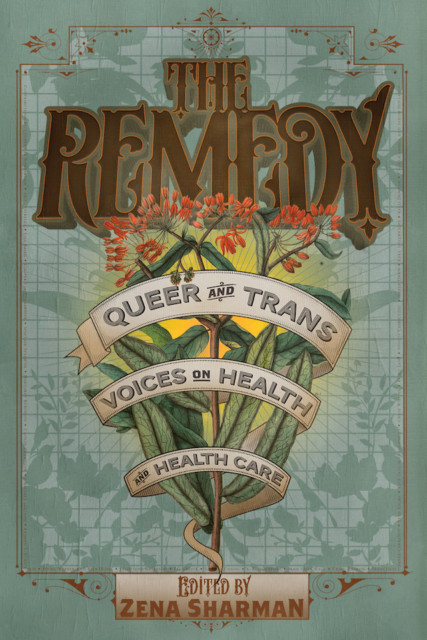 The Remedy: Queer and Trans Voices on Health and Healthcare