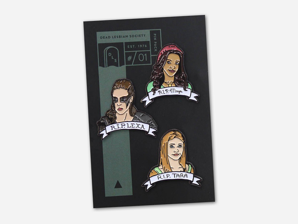 Dead Lesbian Society Pin Pack #01 : Maya, Lexa and Tara