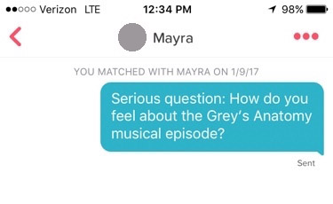 "tinder screenshot that reads: ""Serious question: How do you feel about the Grey's Anatomy musical episode?"""