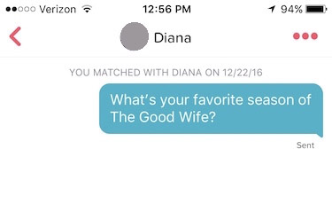 "tinder screenshot that reads: ""What's your favorite season of The Good Wife?"""