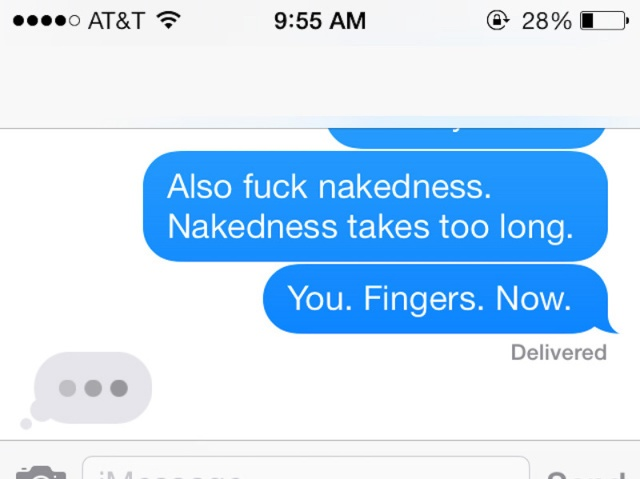 Nakedness takes too long. You. Fingers. Now.