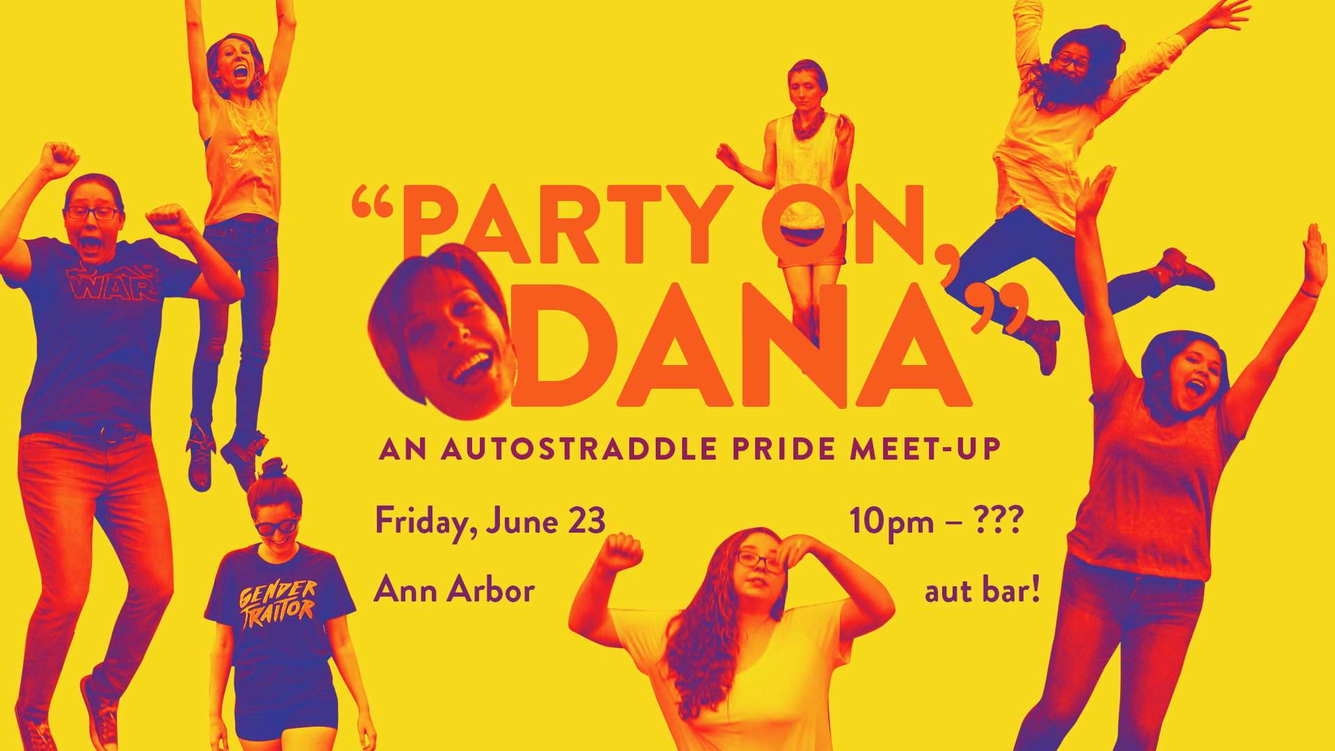 PARTY ON DANA! An Autostraddle Pride Meet-Up | Friday, June 23 / 10pm – ??? / AUTBAR / Ann Arbor