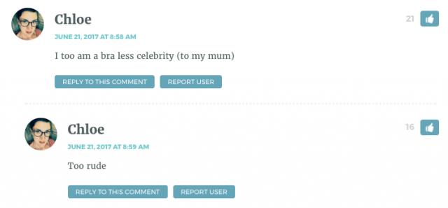 I too am a bra less celebrity (to my mum) Too rude!