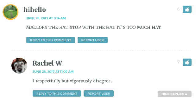 hihello: MALLORY THE HAT STOP WITH THE HAT IT'S TOO MUCH HAT . Rachel W: