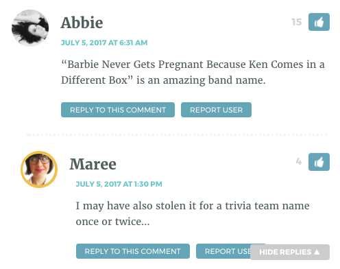 """""""Barbie Never Gets Pregnant Because Ken Comes in a Different Box"""" is an amazing band name."""
