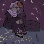 An animated rendering of two women wearing head scarves leaning contentedly against each other on a hilltop. It is nighttime and there is a crescent moon in the sky. The phrase Longest Days, Sacred Nights is written in the bottom of the frame.
