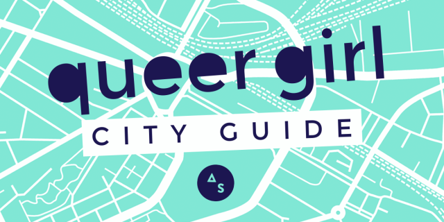 QUEER GIRL CITY GUIDE Autostraddle