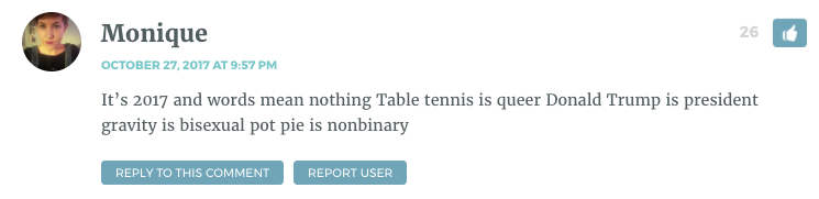 It's 2017 and words mean nothing Table tennis is queer Donald Trump is president gravity is bisexual pot pie is nonbinary