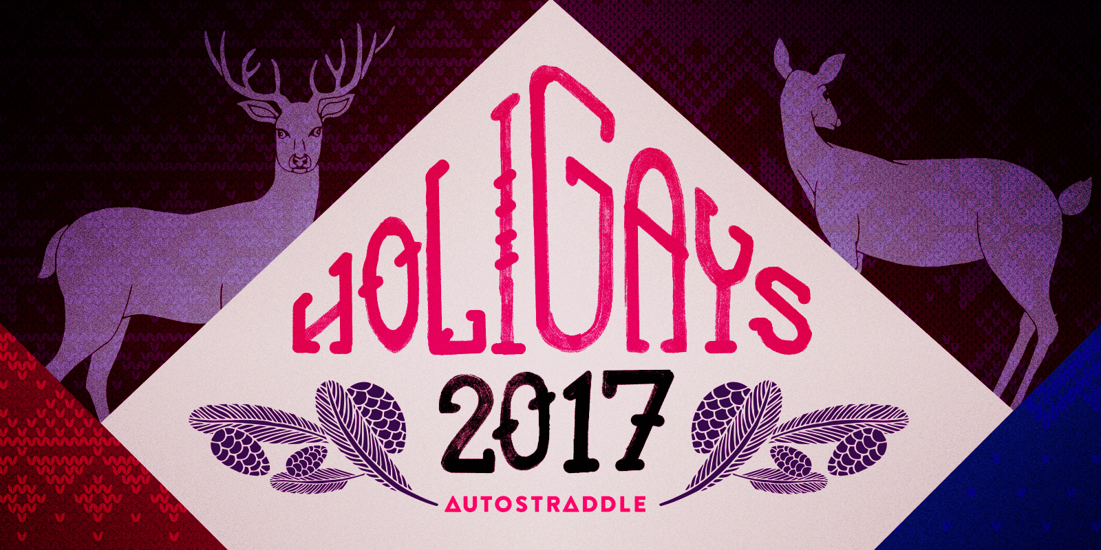HOLIGAYS 2017 / Autostraddle