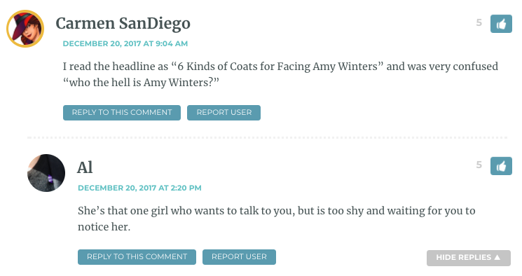 """I read the headline as """"6 Kinds of Coats for Facing Amy Winters"""" and was very confused """"who the hell is Amy Winters?"""""""