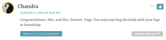 Congratulations, Mrs. and Mrs. Portner-Page. You may now hug the bride with your legs in friendship.