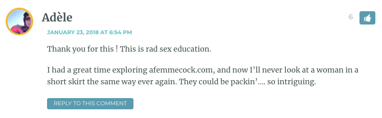 I had a great time exploring afemmecock.com, and now I'll never look at a woman in a short skirt the same way ever again. They could be packin'…. so intriguing.