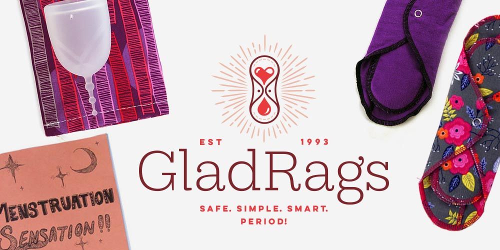 GladRags Safe Smart Simple Period. [Image] cloth pantyliners and silicone menstrual cup, a zine titled menstruation sensation