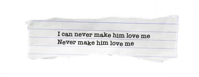 I can never make him love me/ Never make him love me