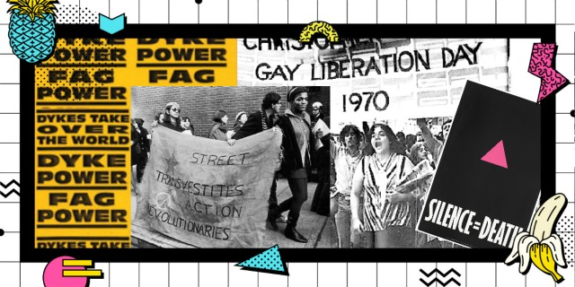"""Collage image of LGBTQ activism including Queer Nation stickers that say """"Dyke Power,"""" image of Marsha P. Johnson holding a S.T.A.R. banner, a group of people with a """"Christopher Street Liberation Day"""" banner, and a Silence = Death poster from ACT UP"""