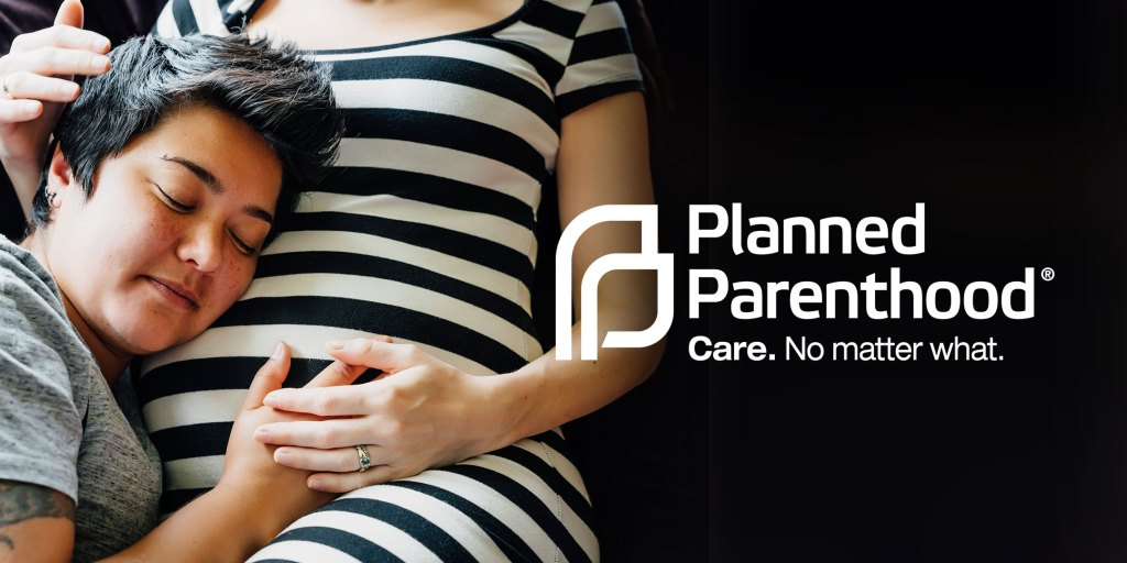 Queer woman affectionately resting her head on wife's pregnant belly / Planned Parenthood logo: Care. No matter what.