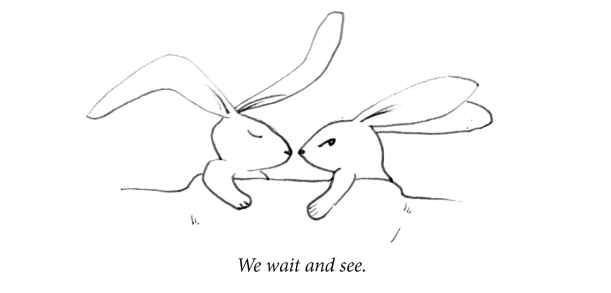 """Image description: Two rabbits lie in bed. One is asleep with relaxed ears. The second is awake and looking tense. Caption: """"We wait and see."""""""