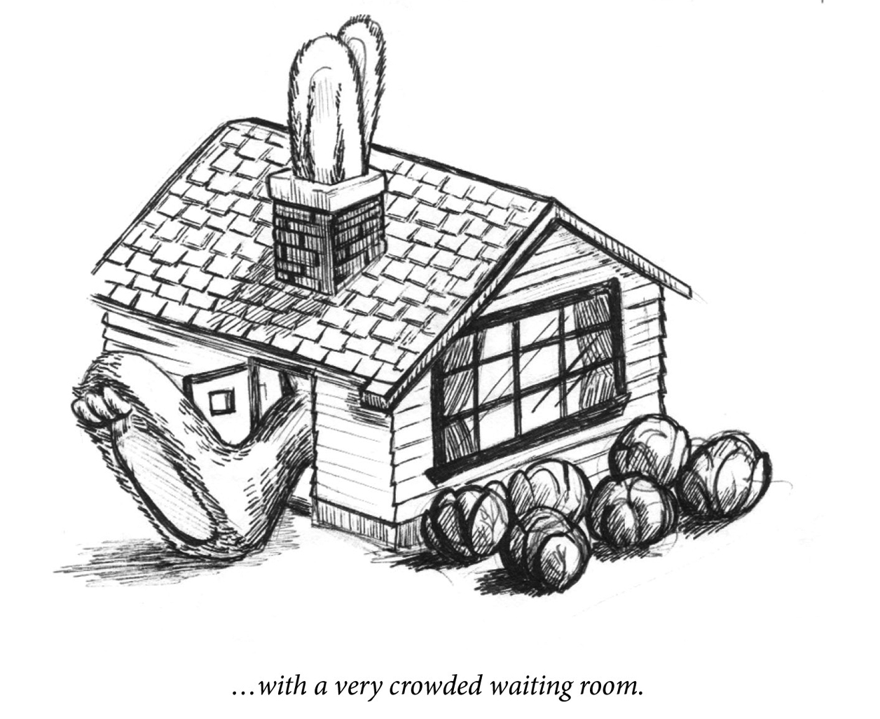 "Image description: An idyllic cottage has a very large bunny inside, with two ears sticking out the chimney and a large foot out the front door. Caption: ""…with a very crowded waiting room."""