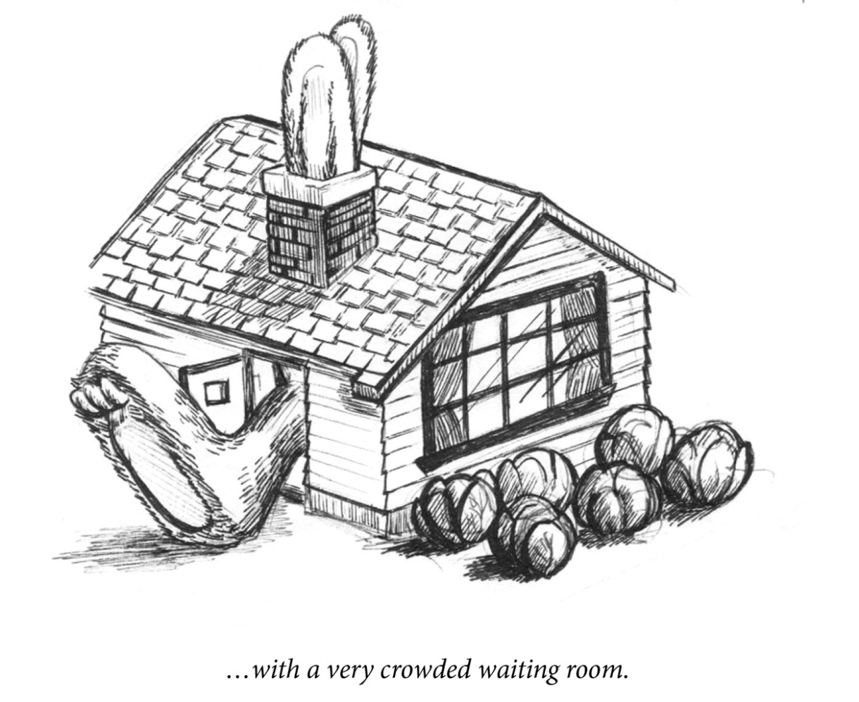 """Image description: An idyllic cottage has a very large bunny inside, with two ears sticking out the chimney and a large foot out the front door. Caption: """"…with a very crowded waiting room."""""""