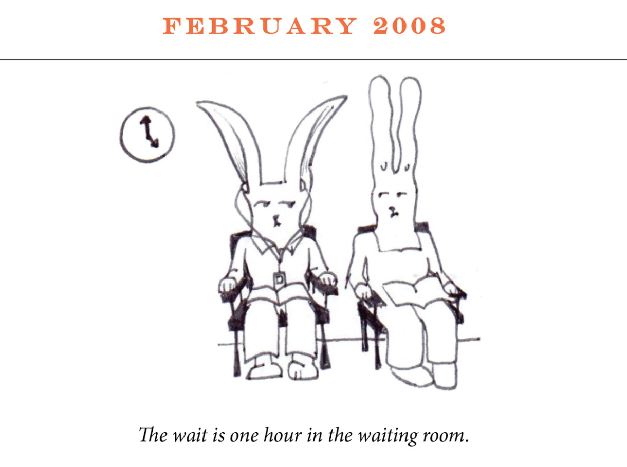 """February 2008 Image description: Two rabbits sit in chairs with a clock on the wall behind them. One listens to headphones. Their postures are upright and they share a concerned glance. Caption: """"The wait is one hour in the waiting room. """""""