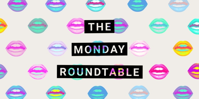 The Monday Roundtable