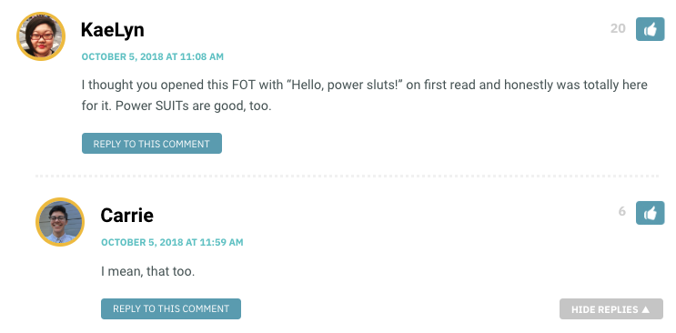"""I thought you opened this FOT with """"Hello, power sluts!"""" on first read and honestly was totally here for it. Power SUITs are good, too."""