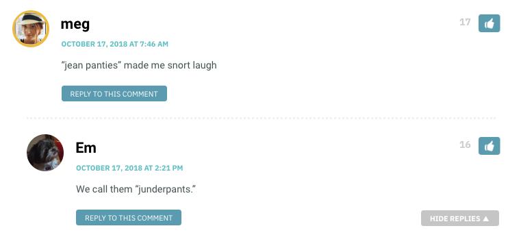 """Meg: """"jean panties"""" made me snort laugh / Em: """"We call them """"junderpants."""""""""""