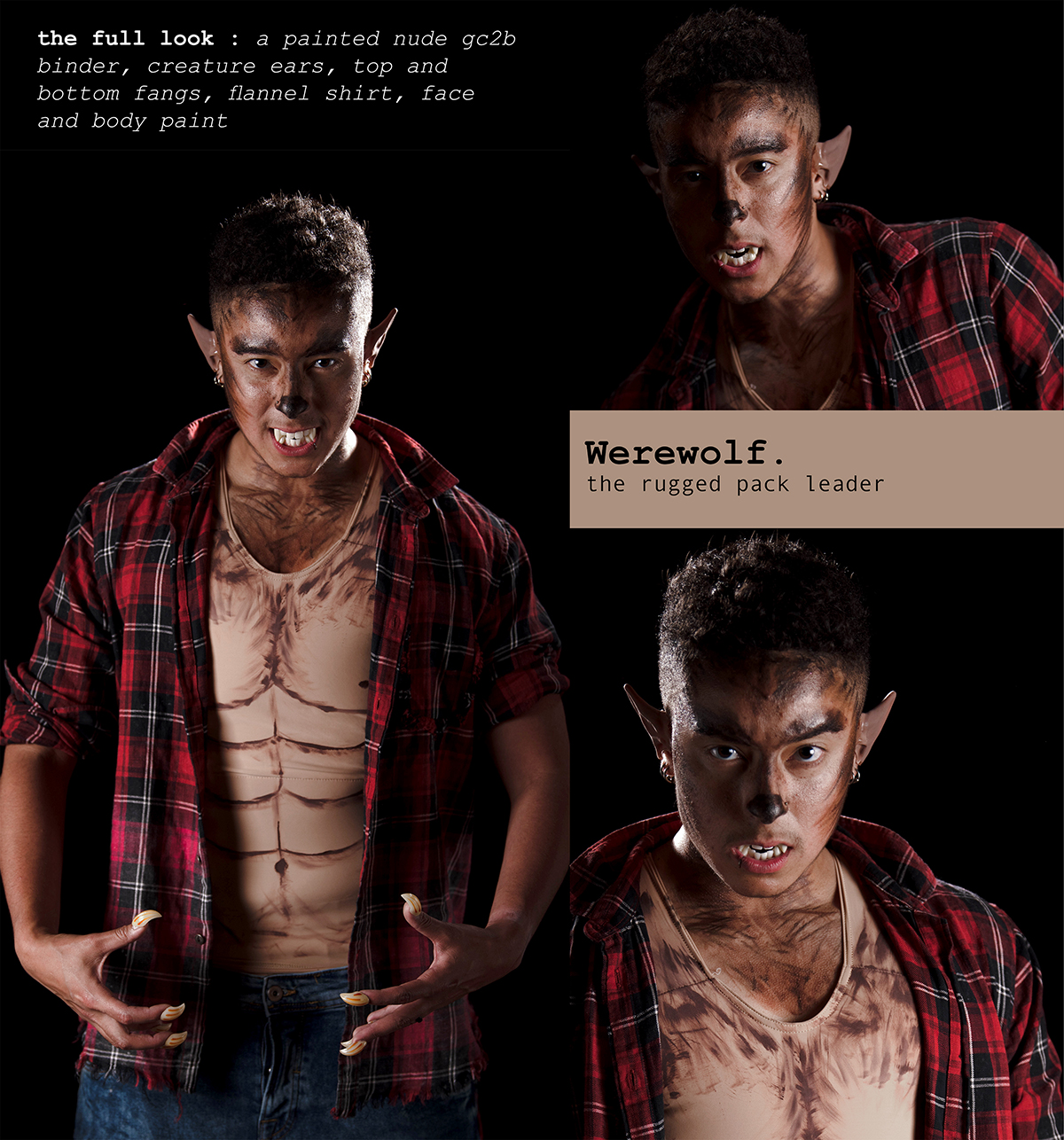 Werewolf. the rugged pack leader / the full look: A Painted Nude gc2b Binder, Creature Ears, Top and Bottom Fangs, Flannel Shirt, Face and Body Paint